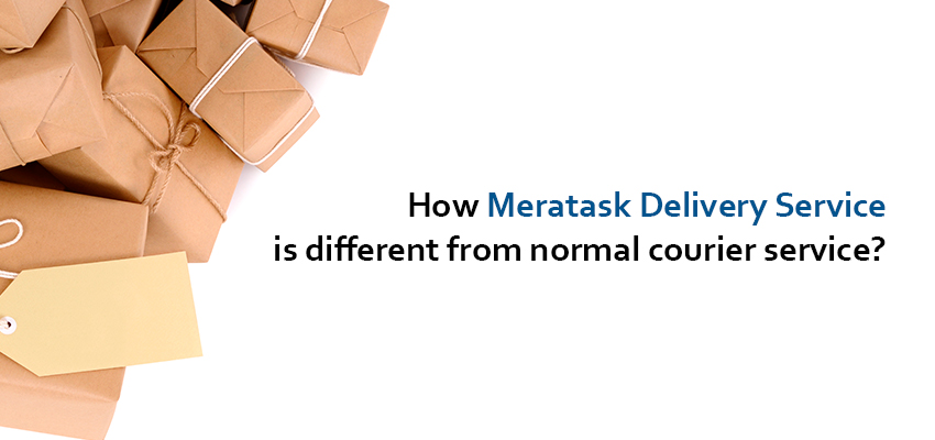 How Meratask Delivery Service is different from normal courier service?