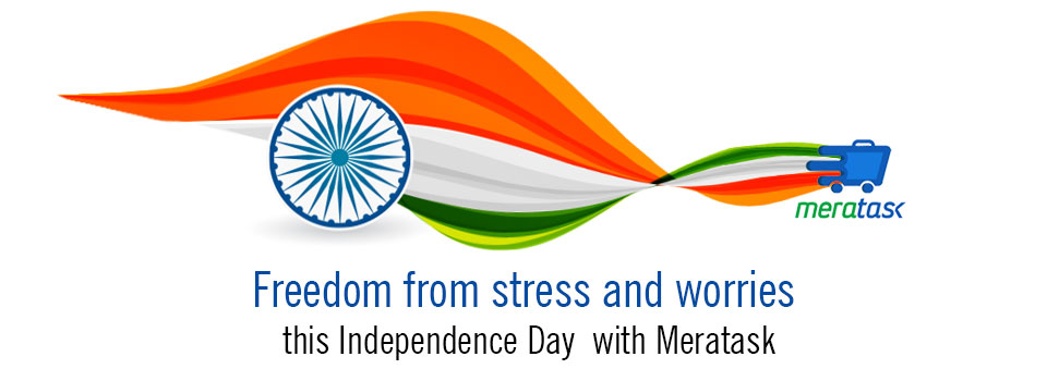 Freedom from Stress and Worries,this Independence Day with MERATASK