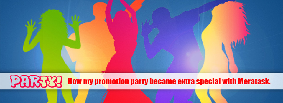 How my promotion party became extra special with Meratask.