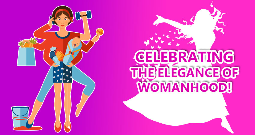 CELEBRATING THE ELEGANCE OF WOMANHOOD!