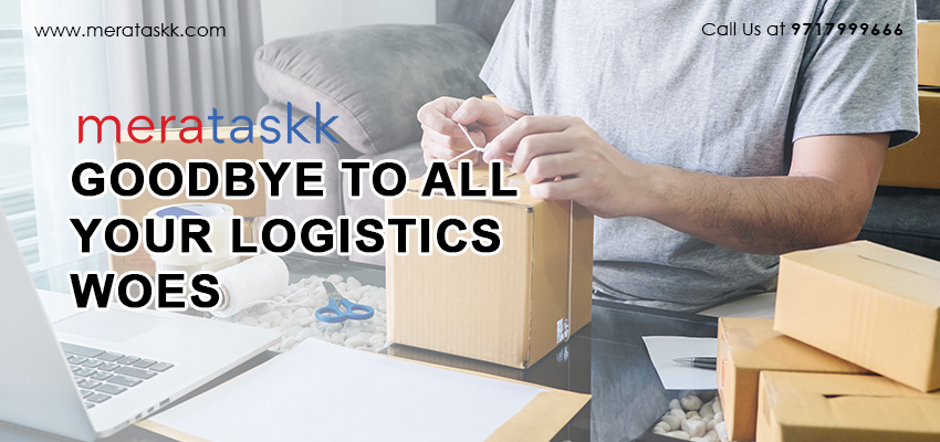 Delhi-Based start-up Merataskk wants you to say Goodbye to all your logistics Woes